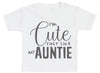 I'm Cute Just Like My Auntie Baby T - Shirt