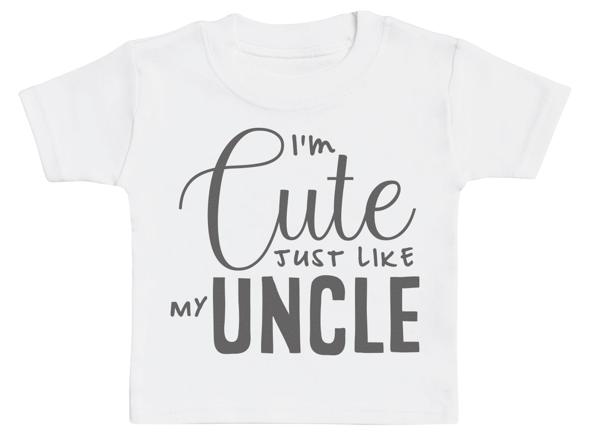 I'm Cute Just Like My Uncle Baby T - Shirt