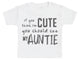 If You Think I'm Cute You Should See My Auntie Baby T-Shirt