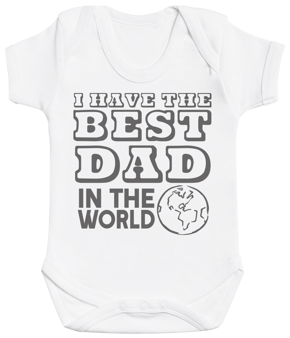 I Have The Best Dad In The World Baby Bodysuit