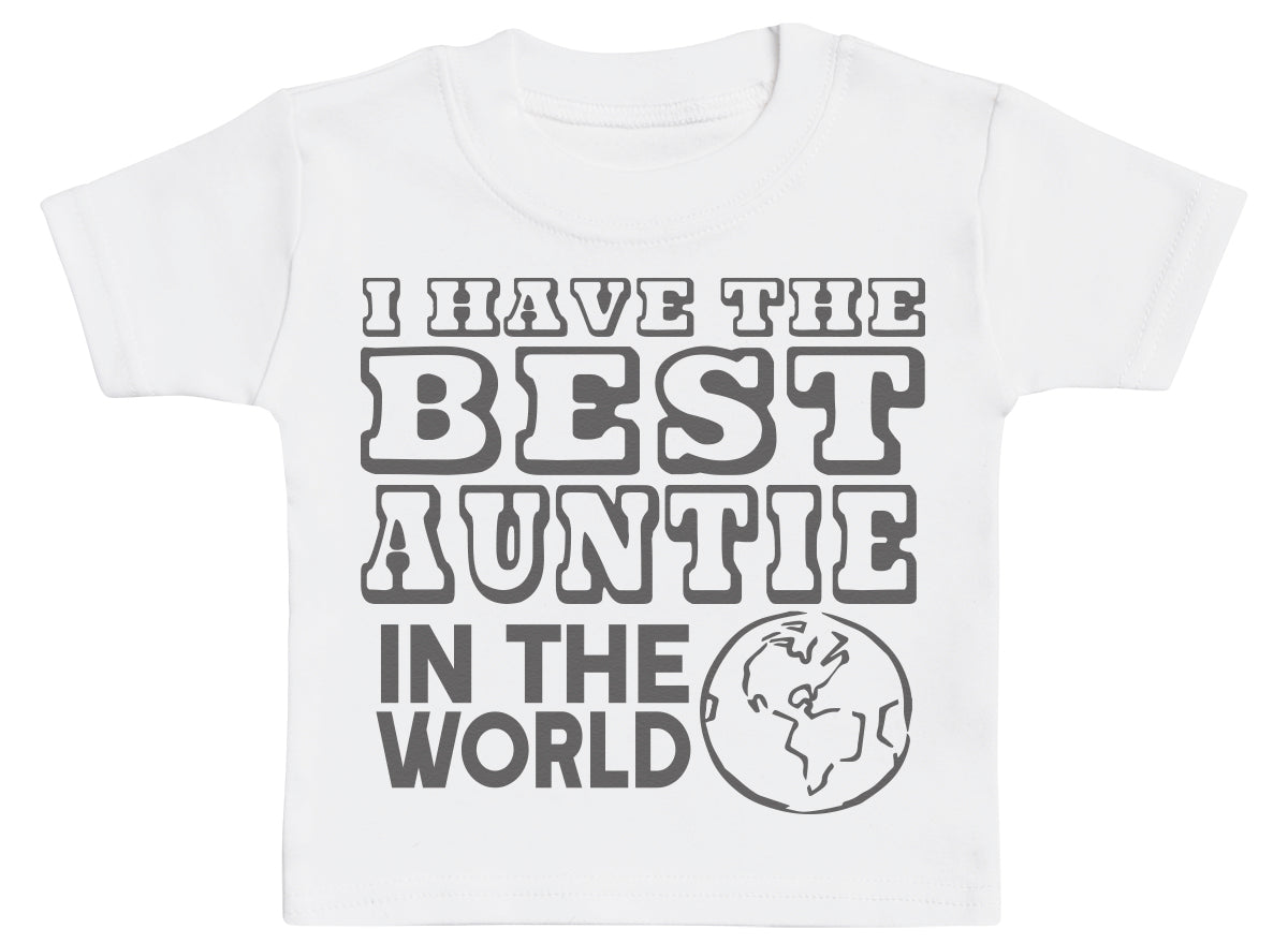 I Have The Best Auntie In The World Baby T - Shirt
