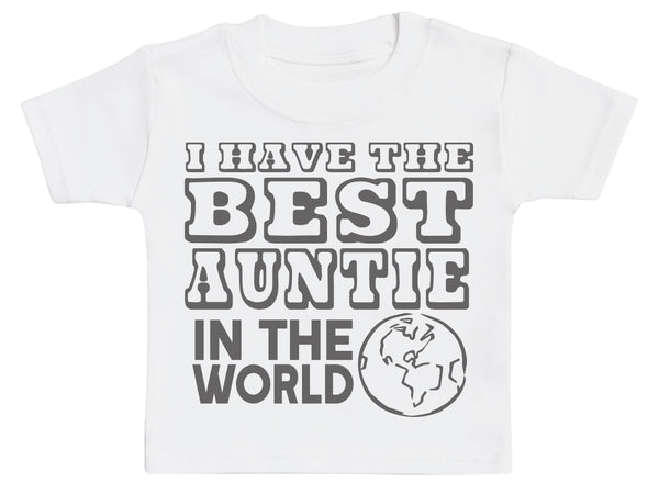I Have The Best Auntie In The World Baby T-Shirt