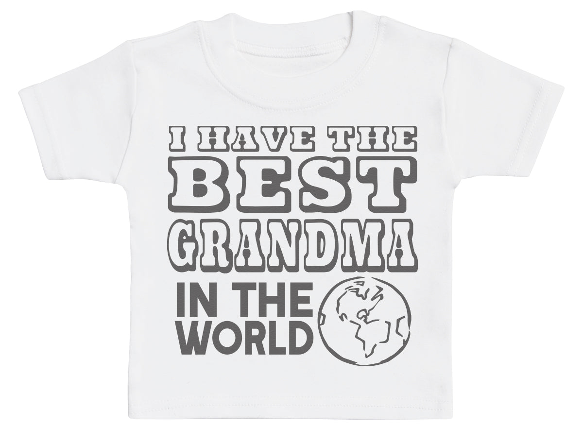 I Have The Best Grandma In The World Baby T-Shirt