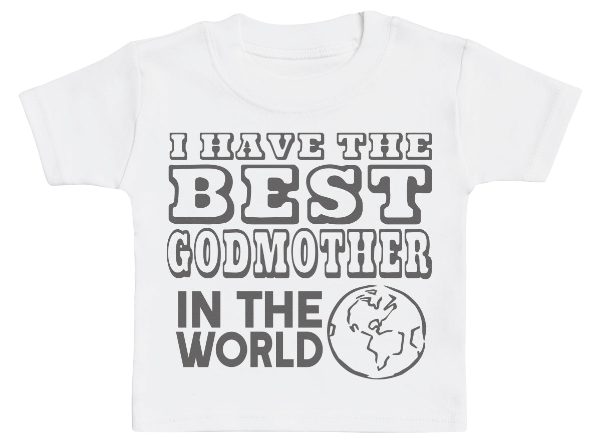 7b5fd3c3d I Have The Best GodMother In The World Baby T-Shirt | Zarlivia Clothing