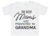 The Best Mums Get Promoted To Grandma Baby T-Shirt