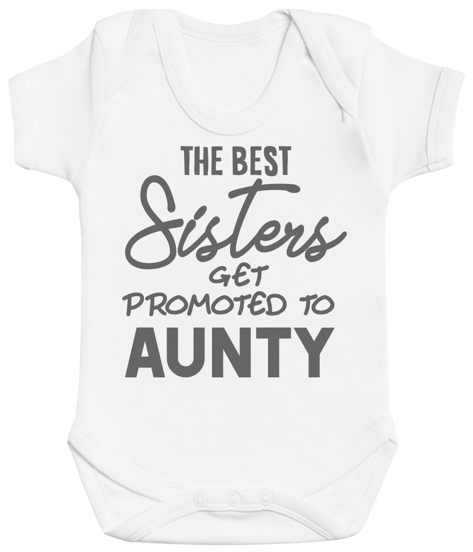 The Best Sisters Get Promoted To Aunty Baby Bodysuit