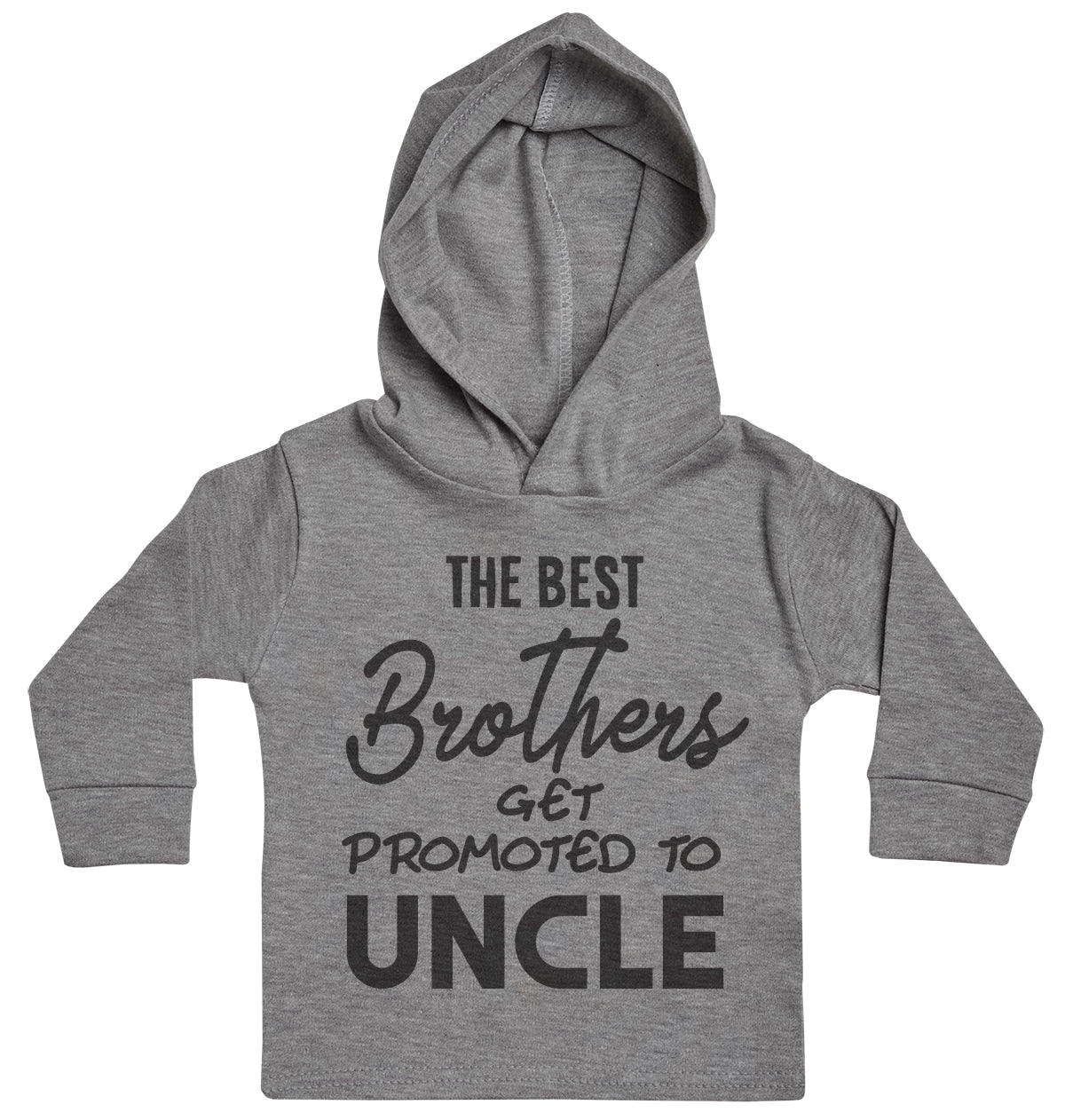The Best Brothers Get Promoted To Uncle Baby Hoody