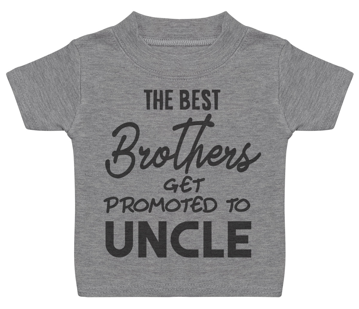 The Best Brothers Get Promoted To Uncle Baby T - Shirt