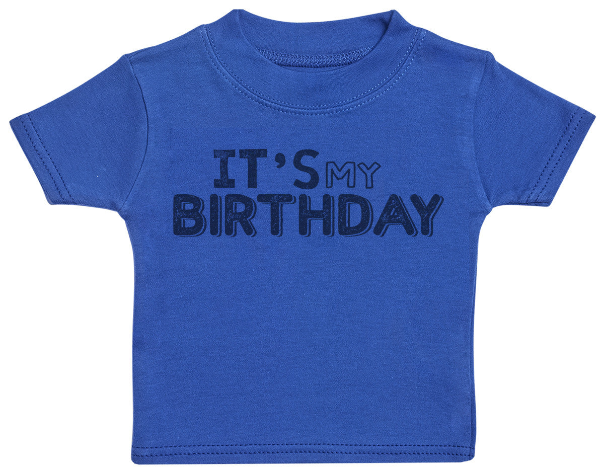 Its My Birthday Baby T Shirt