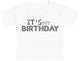 It's My Birthday Baby T-Shirt - Baby TShirt Gift - Baby Tee - Baby Gift