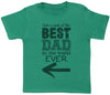 Best Dad Ever In The World Kids T-Shirt - Kids Top - Boys T-Shirt - Girls T-Shirt
