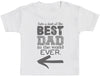 Best Dad Ever In The World Baby T-Shirt - Baby TShirt Gift - Baby Tee - Baby Gift