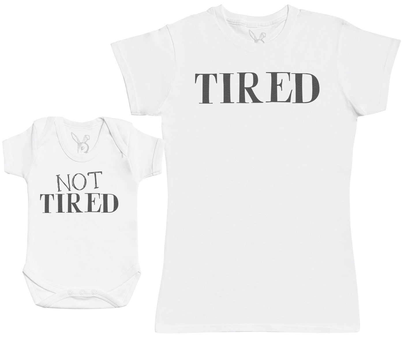 Not Tired & Tired - Baby Gift Set with Baby Bodysuit & Mother's T-Shirt