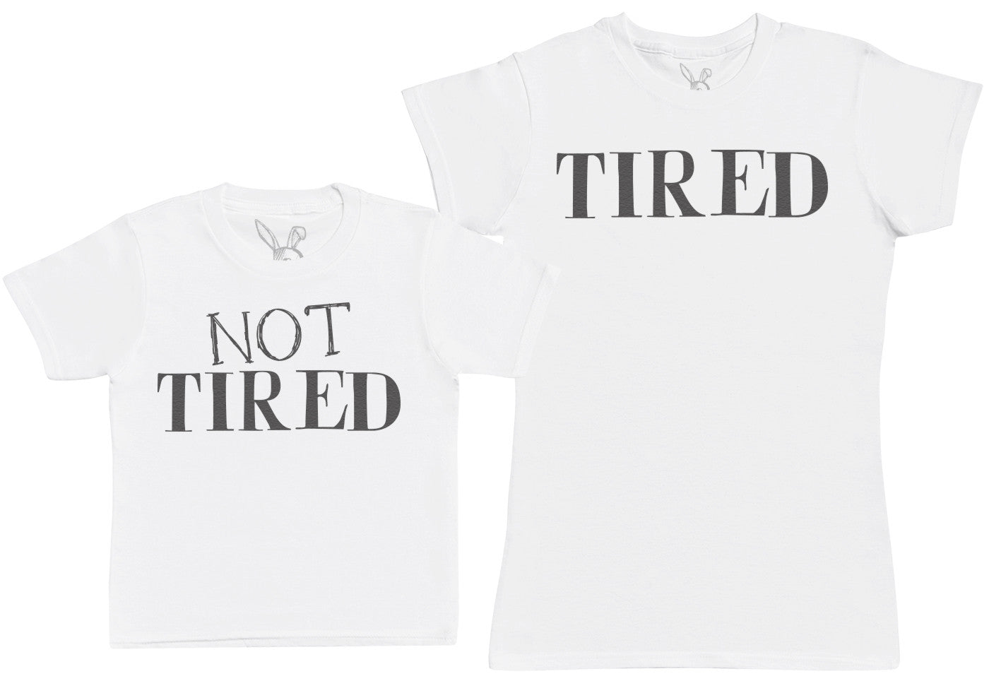 Not Tired & Tired - Kid's Gift Set with Kid's T-Shirt & Mother's T-Shirt