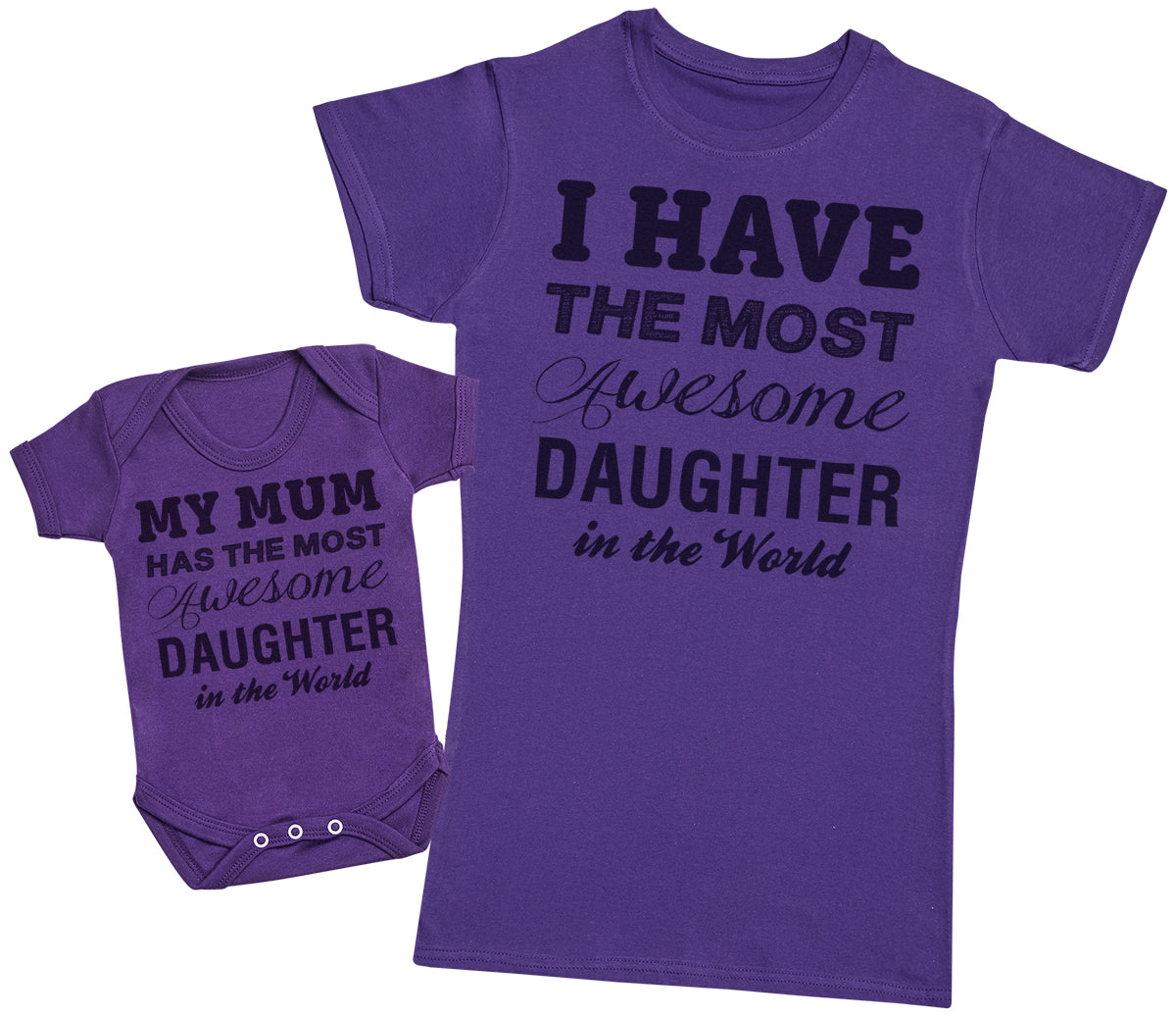 Awesome Daughter- Mothers T-Shirt & Baby Bodysuit