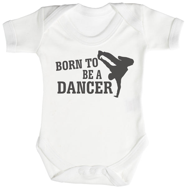 Born To Be A Break Dancer Baby Bodysuit / Babygrow