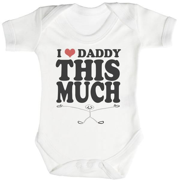 Love Daddy This Much Baby Bodysuit / Babygrow