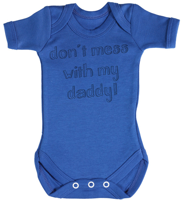 Don't Mess With My Daddy! Baby Bodysuit / Babygrow