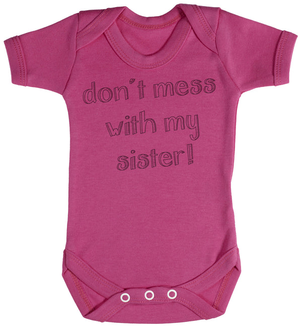 Don't Mess With My Sister Baby Bodysuit / Babygrow