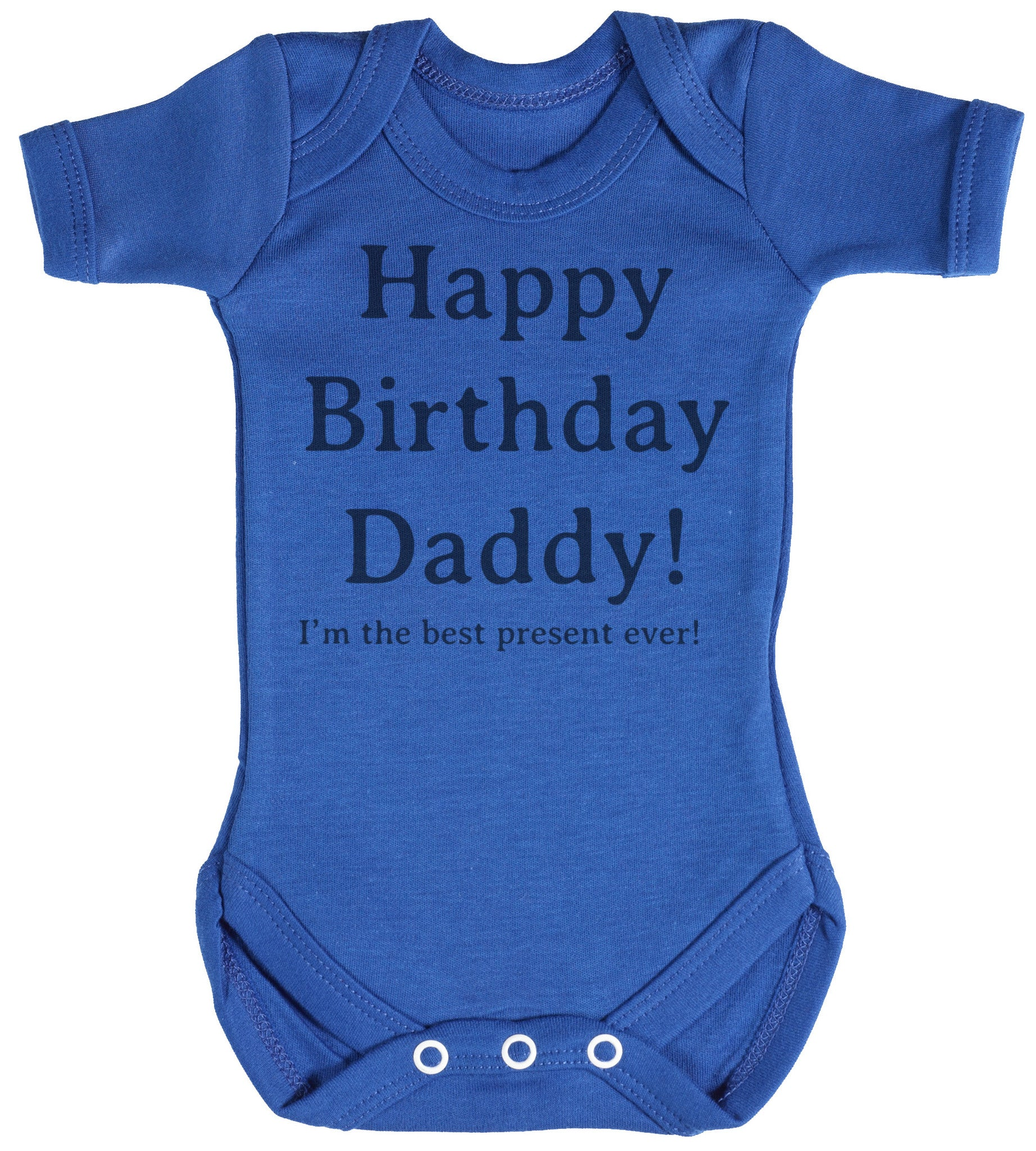 Happy Birthday Daddy! Baby Bodysuit / Babygrow