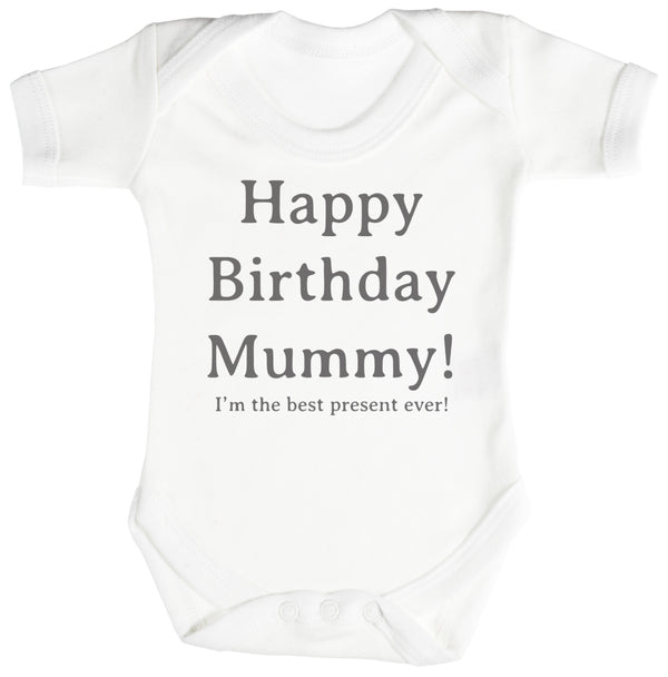 Happy Birthday Mummy! Baby Bodysuit / Babygrow