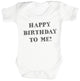 Happy Birthday To Me! Baby Bodysuit / Babygrow