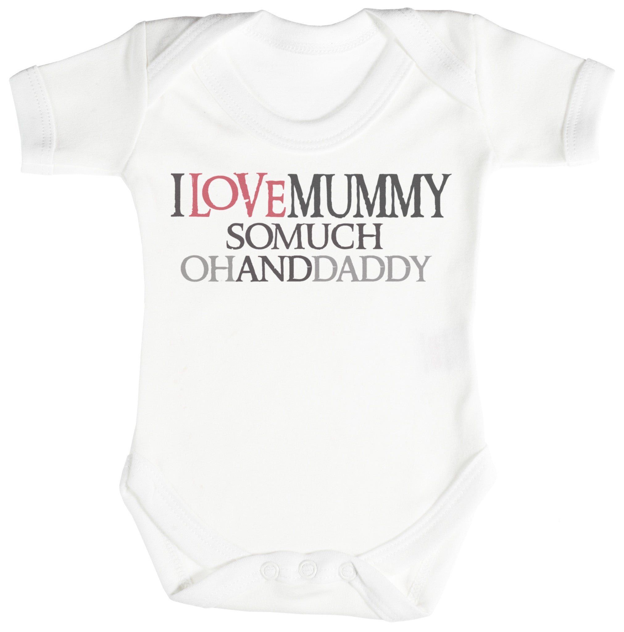 I Love Mummy So Much Oh And Daddy Baby Bodysuit / Babygrow