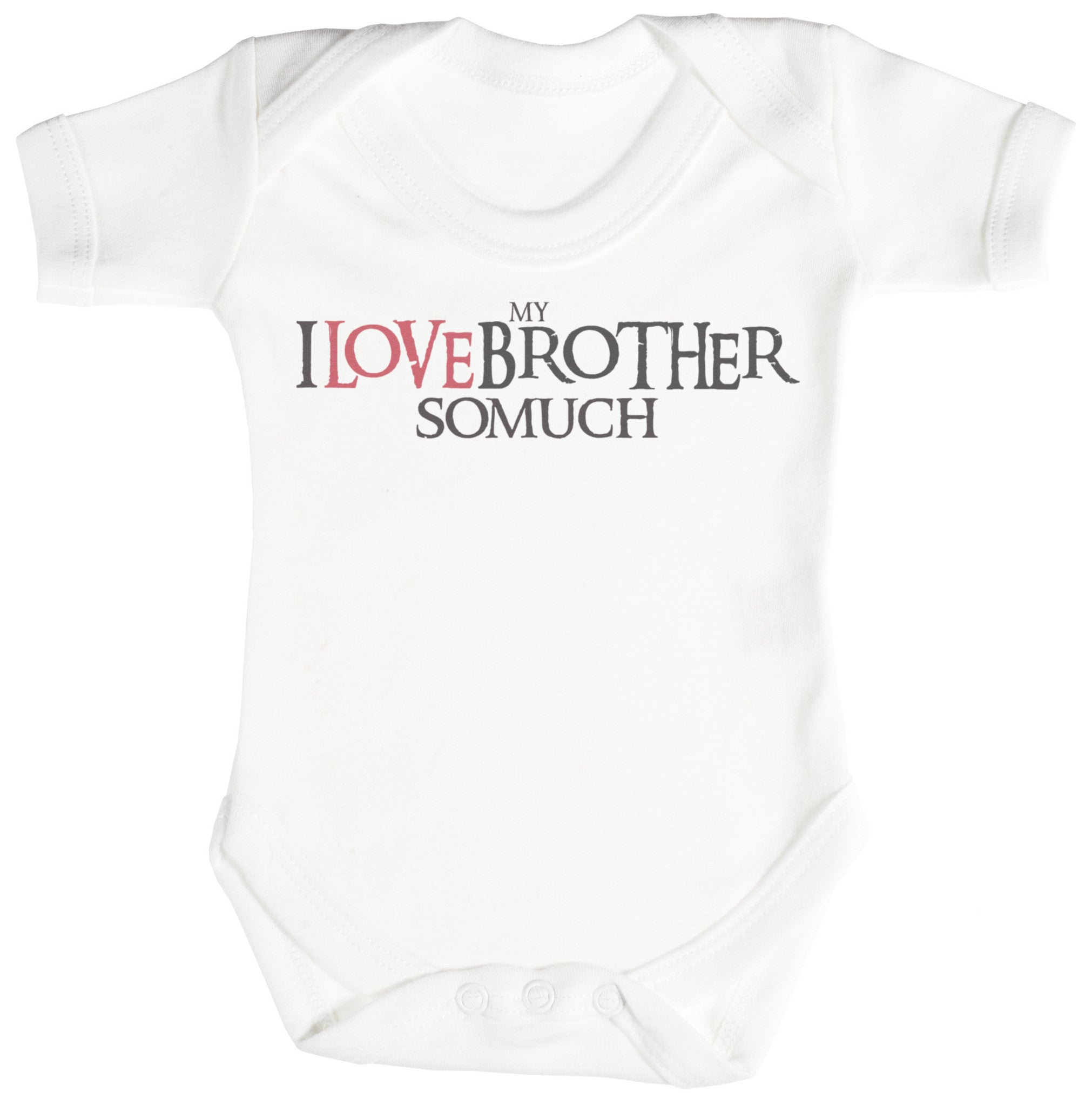 I Love My Brother So Much Baby Bodysuit / Babygrow