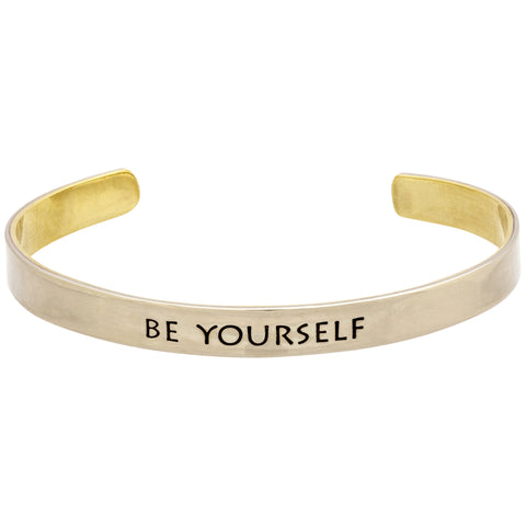 Be Yourself Everyone Else Is Taken Cuff