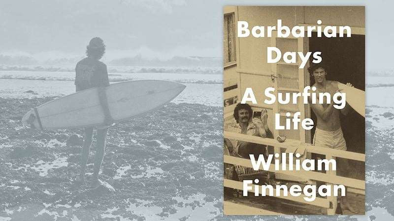 Good Read! - Barbarian Days, A Surfing Life