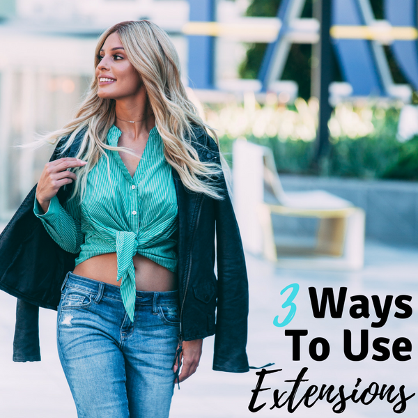 How To Use Hair Extensions 3 Ways