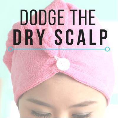 Dodge the Dry Scalp!