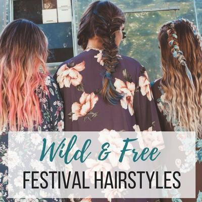 Wild & Free Festival Hairstyles