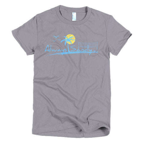 Womens Short Sleeve T-shirt - Beach Volleyball - Always Sandy