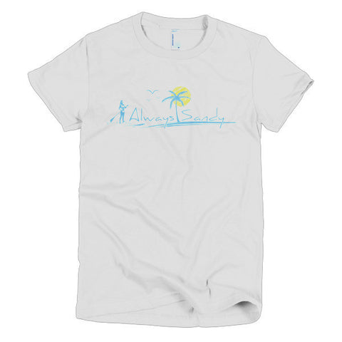 Women's Short Sleeve  T-shirt - 100% Cotton - SUP Paddleboard - Always Sandy