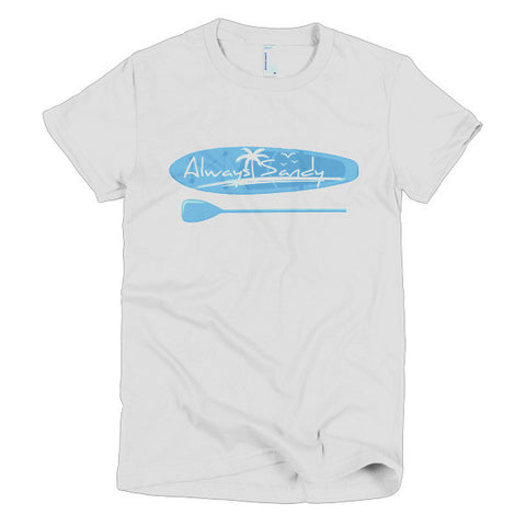 Women's Short Sleeve  T-shirt - Paddleboard - Always Sandy