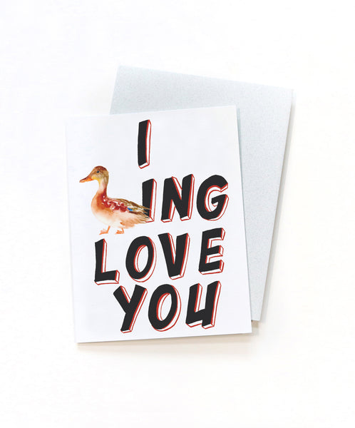 """I Ducking Love You"" - Humor Greeting Card"