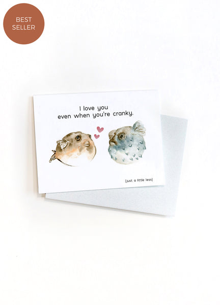 I Love You Even When You're Cranky Pufferfish Card