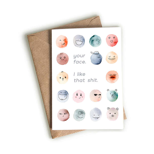 Your Face .. I Like That Sh-t Card 1
