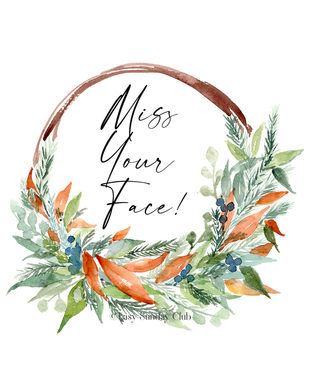 """""""Miss Your Face"""" Card Featuring Fall Themed Wreath 1"""