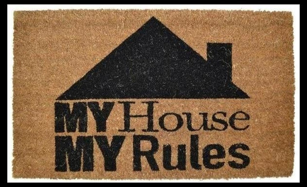 Coir Doormat-Vinyl Backing-My House-My Rules
