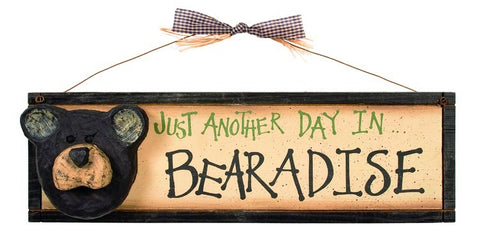 """Another Day in Bearadise"" Sign"