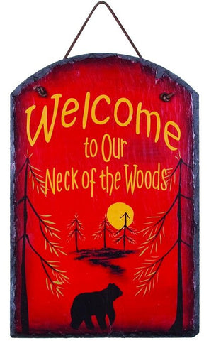 """Our Neck of the Woods"" Slate Sign"