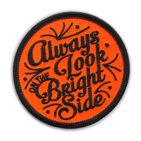 ALWAYS LOOK ON THE BRIGHT SIDE PATCH