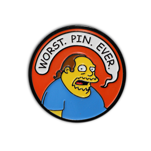"""WORST. PIN. EVER."" ENAMEL PIN"