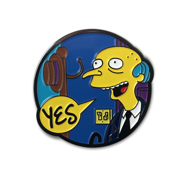 "THE ""SMITHERS I'M HOME"" ENAMEL PIN"