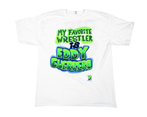 Eddy Guerrero / Eddie Guerrero Airbrush My Favorite Wrestler Is Eddy Guerrero T-Shirt by Stashpages