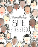 Nevertheless She Persisted Print