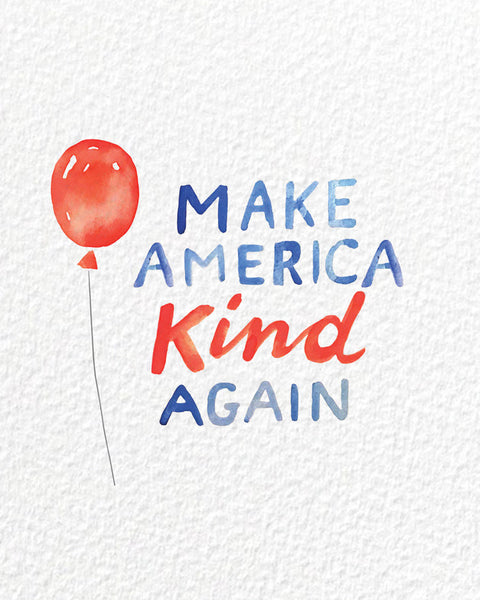 Make America Kind Again Print