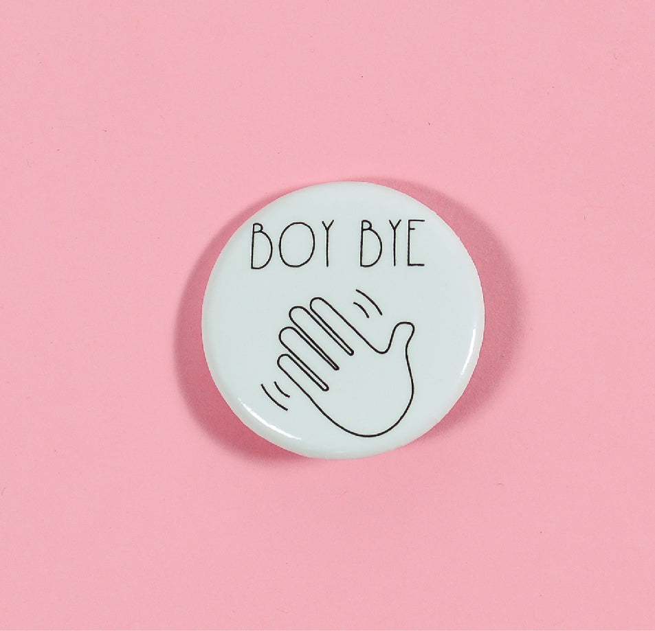 Boy Bye Pinback Button